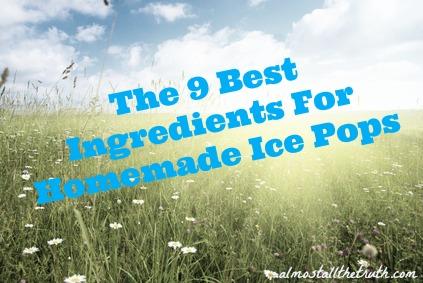 9 Best Ice Pop Ingredients